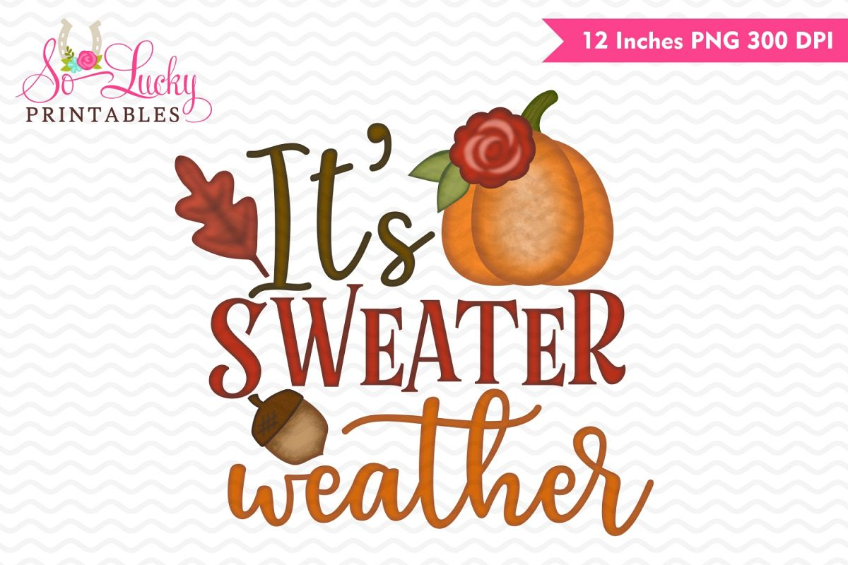 It's sweater weather watercolor printable sublimation design example image 1