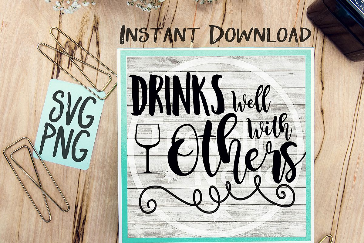 Drinks Well With Others SVG Image Design for Vinyl Cutters Print DIY Shirt Design Wine Glass Cruise Vacation Brother Cricut Cameo Cutout example image 1