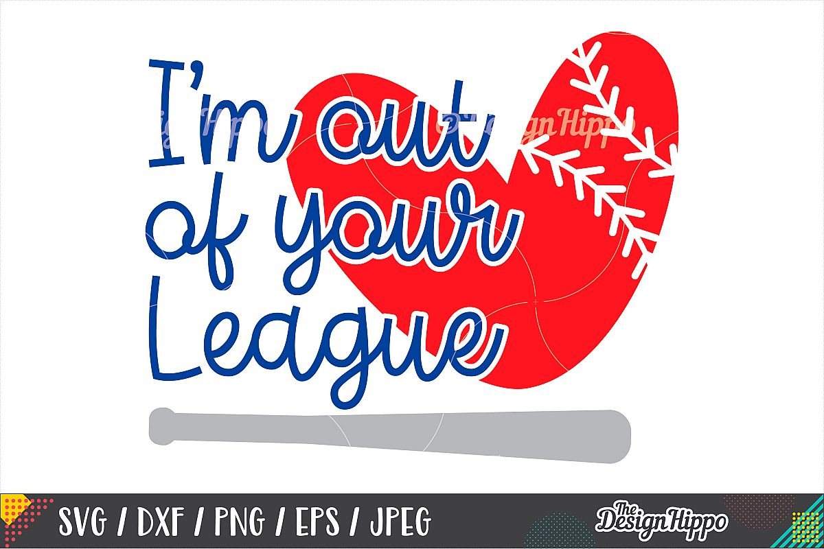 I'm Out Of Your League SVG, Baseball Heart SVG, DXF PNG File example image 1