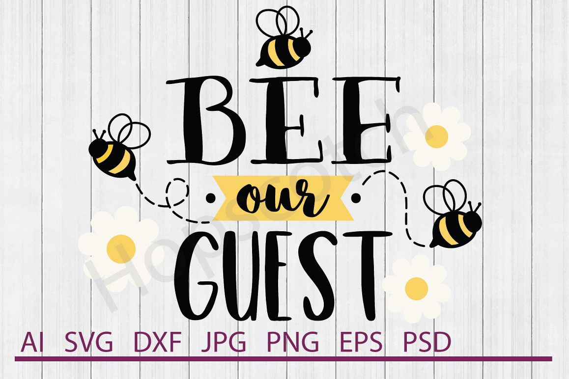 Vinyl Cutter Software >> Bee Our Guest SVG, Bees SVG, DXF File, Cuttable File