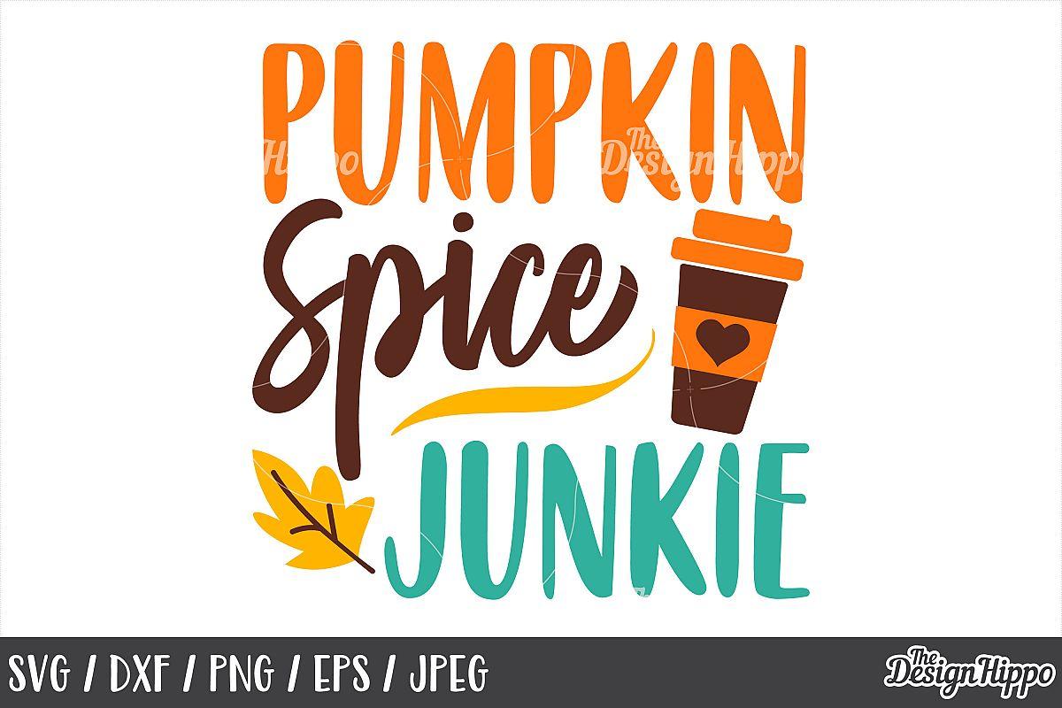 Pumpkin Spice Junkie SVG, DXF, PNG, JPEG, Cut Files, Cricut example image 1