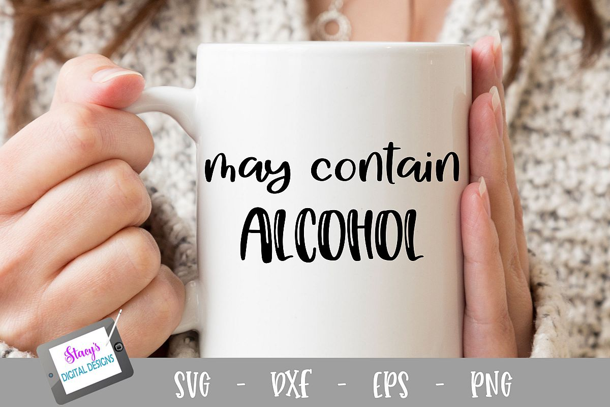 May contain alcohol SVG - Funny SVG - Coffee mug example image 1