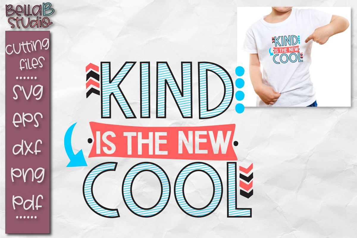 Kind is the New Cool SVG, Be Kind, Kindness SVG File example image 1