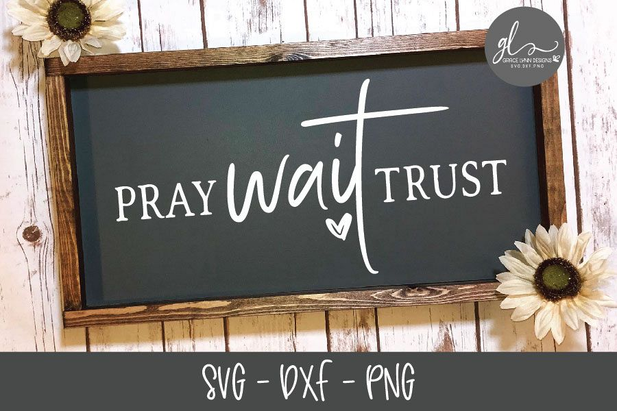 Pray Wait Trust - SVG Cut File example image 1