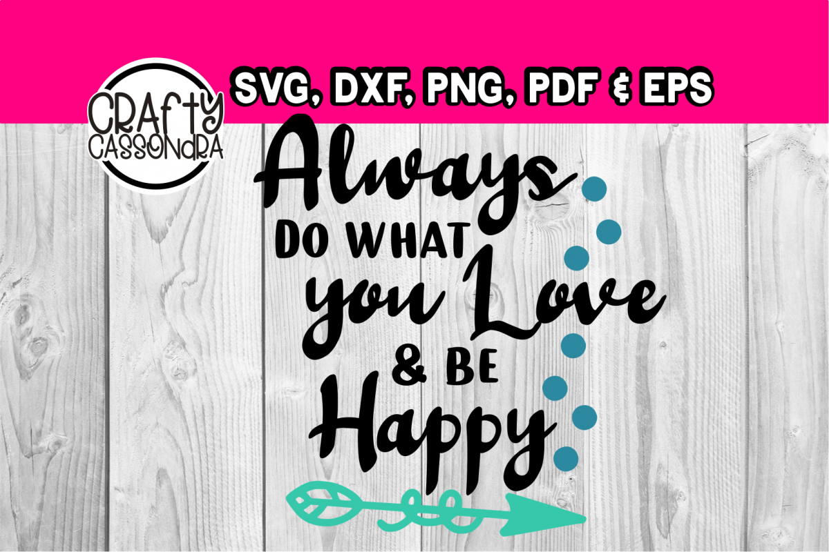 always do what you love & be happy example image 1