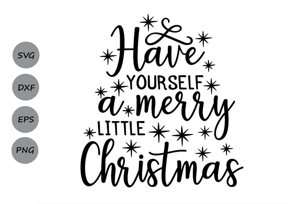 Have yourself A Merry Little Christmas Svg, Christmas Svg.