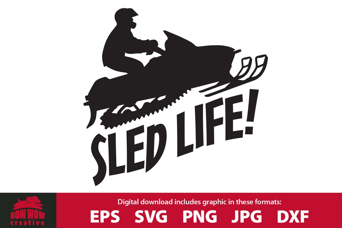 Sled Life Snowmobile / Snow Machine SVG, EPS, JPG, PNG, DXF example image 1