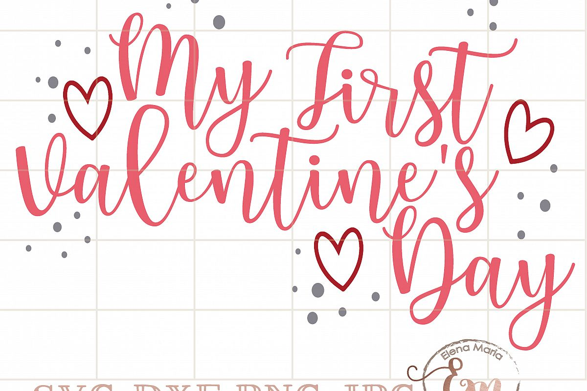 My First Valentines Day Svg Jpeg Instant Download Cricut Or