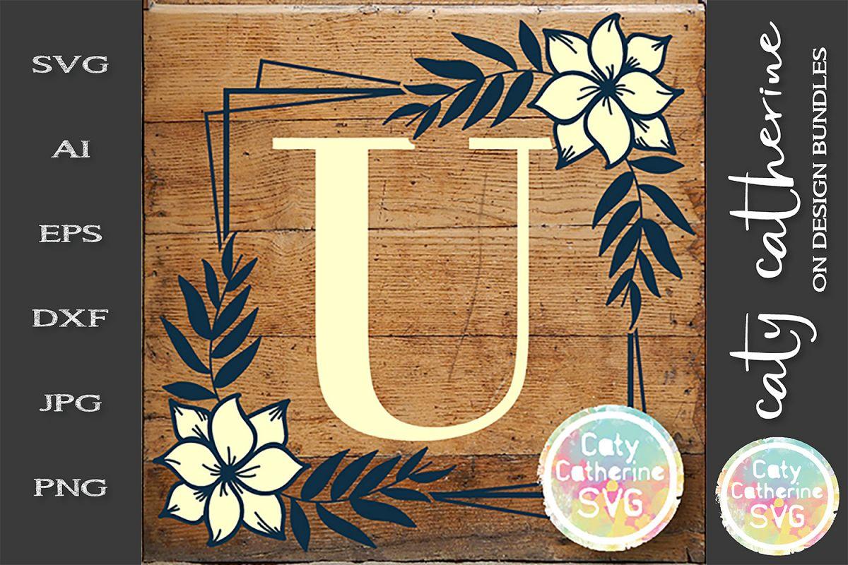 Letter U Floral Monogram Frame SVG Cut File example image 1