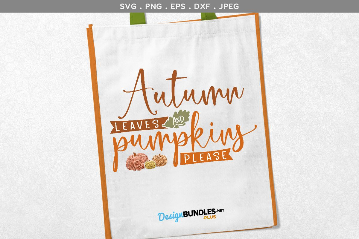 Autumn Leaves and Pumpkins Please - svg, printable example image 1