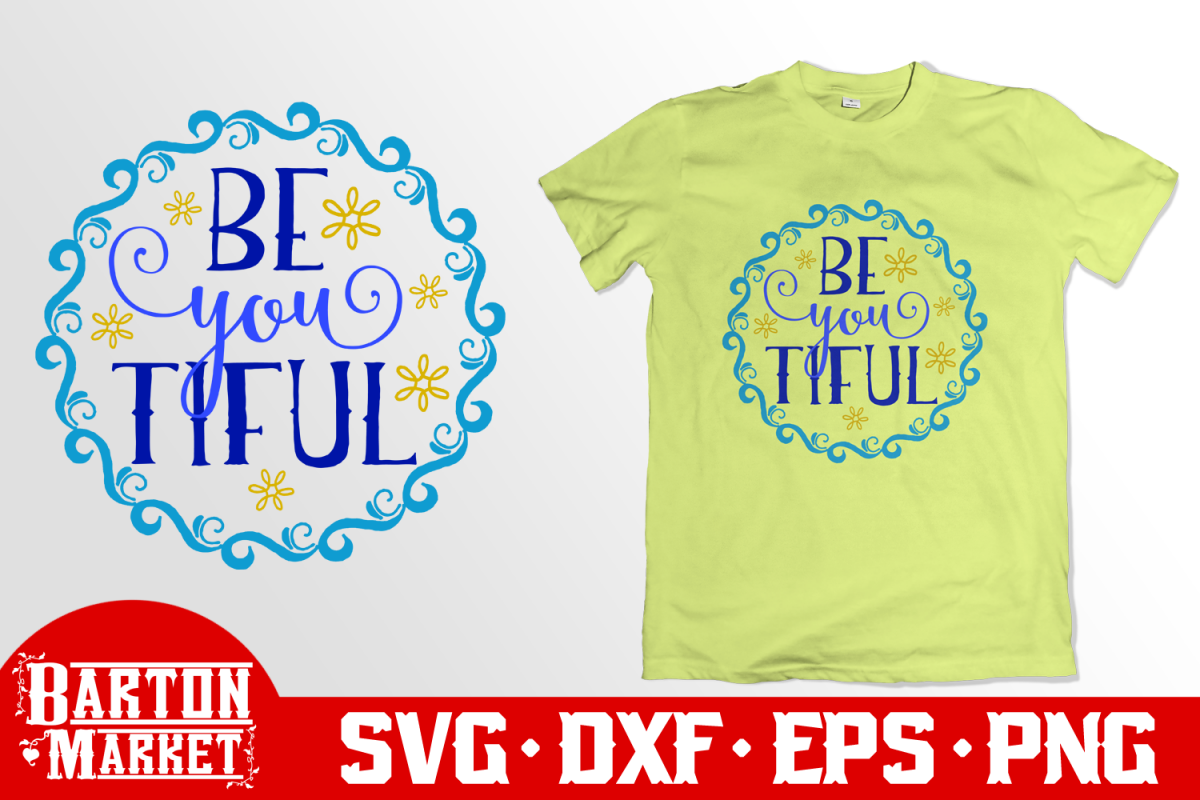 Be You Tiful SVG DXF EPS PNG example image 1