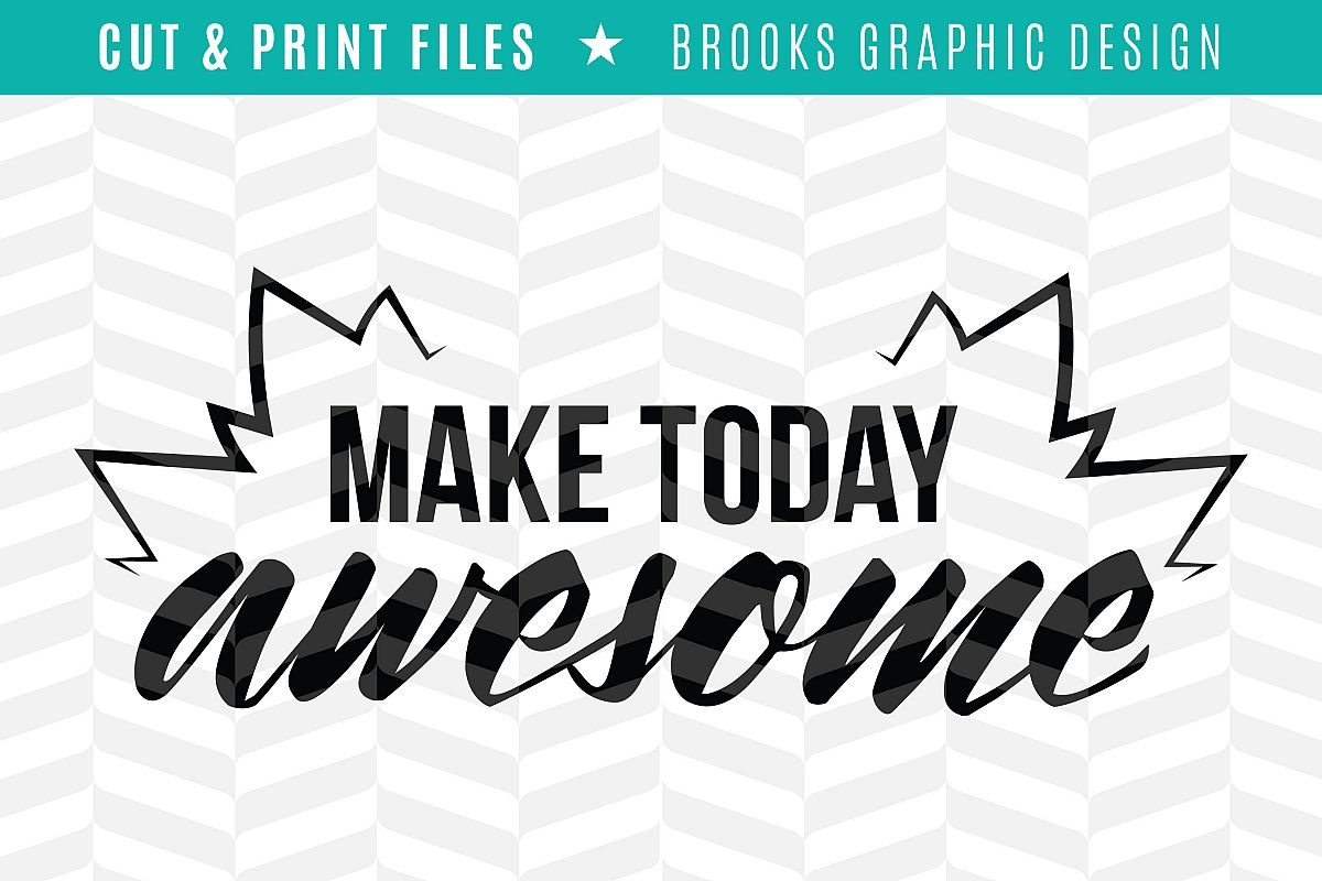 Make Today Awesome - DXF/SVG/PNG/PDF Cut & Print Files example image 1