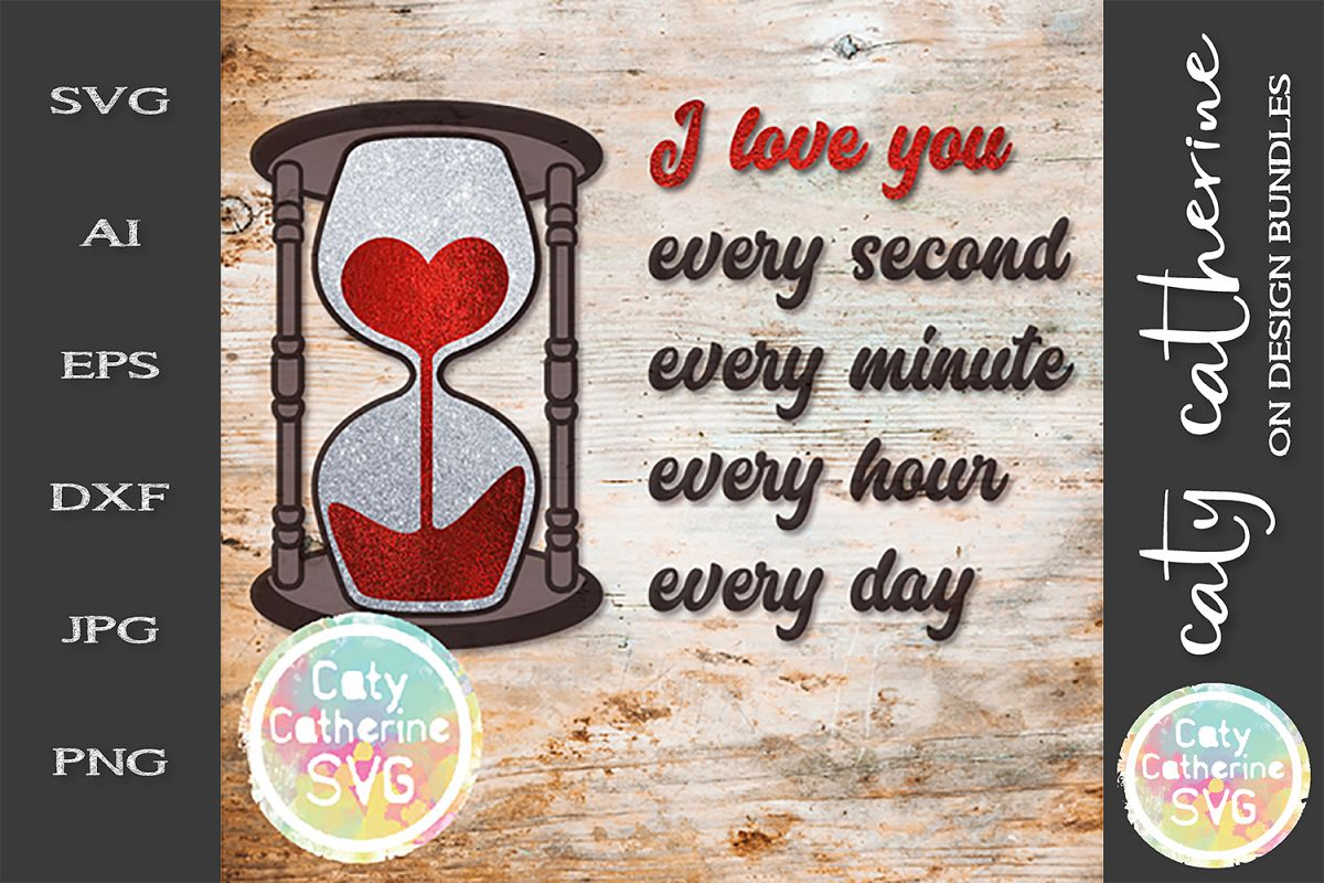 I Love You Every Second Minute Hour Day SVG Cut File example image 1