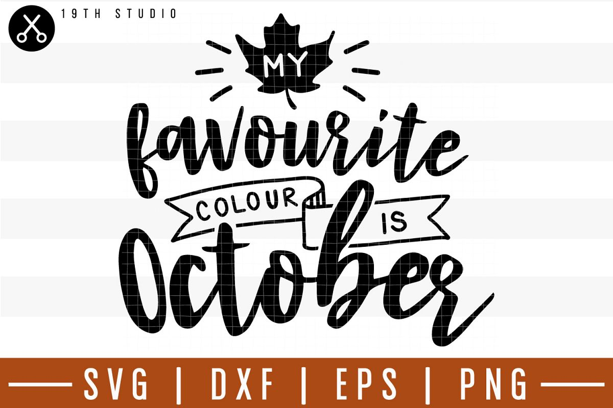 My favorite colour is October SVG| Fall SVG example image 1