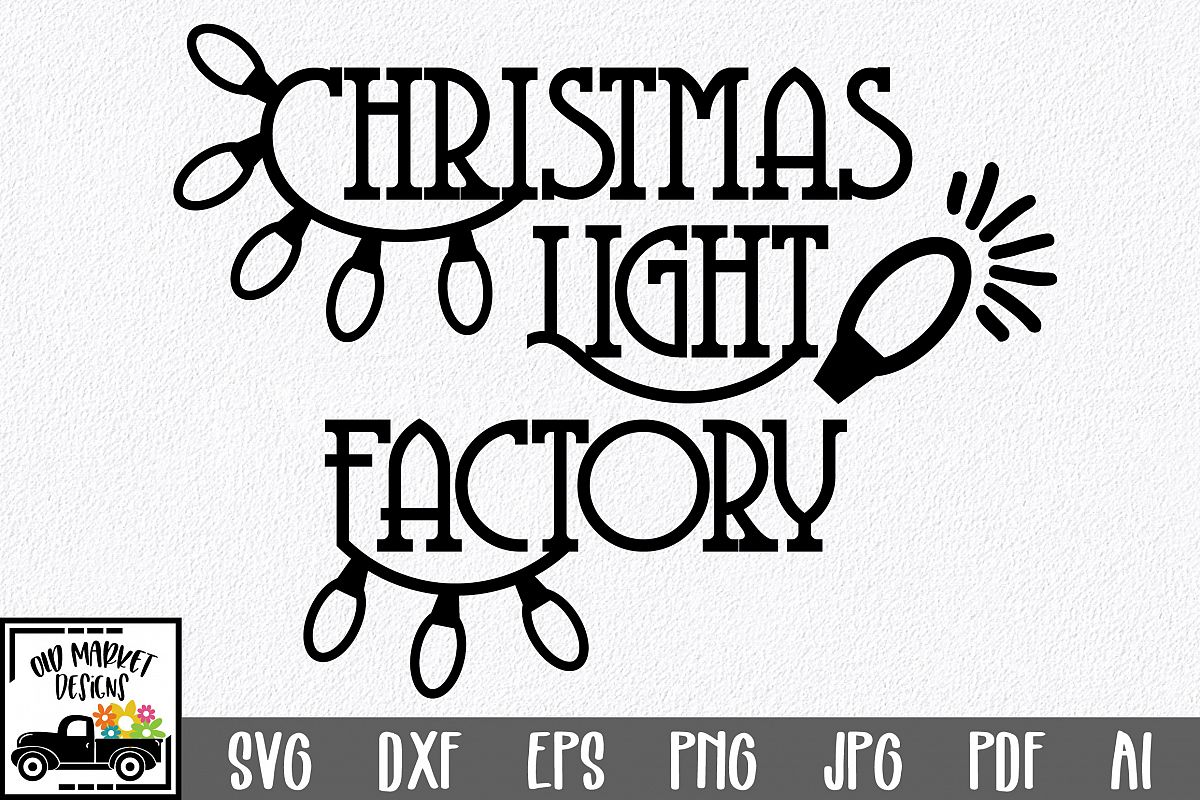 Christmas SVG Cut File - Christmas Light Factory SVG DXF PNG example image 1
