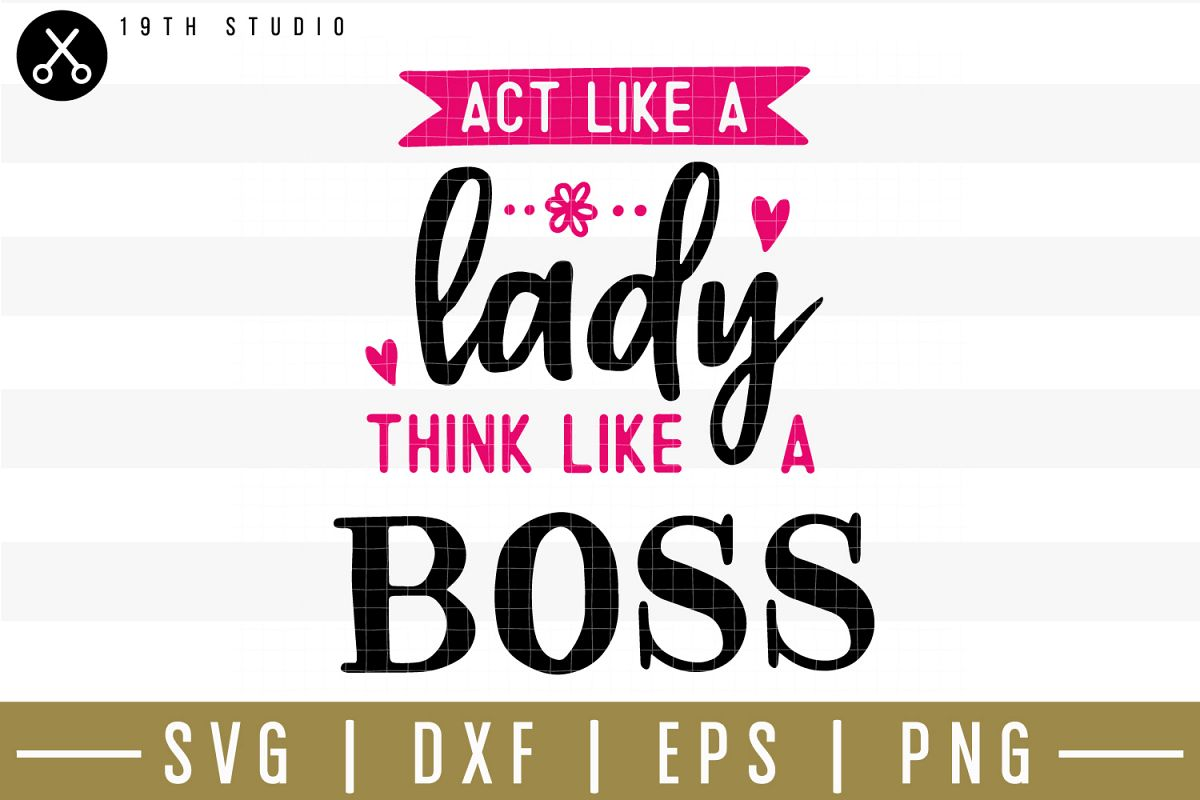 Act like a lady think like a boss SVG| Mom boss SVG example image 1