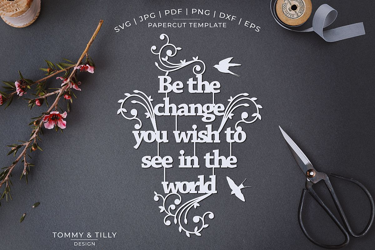 Be the change you wish to see - Papercut SVG EPS DXF PNG PDF example image 1