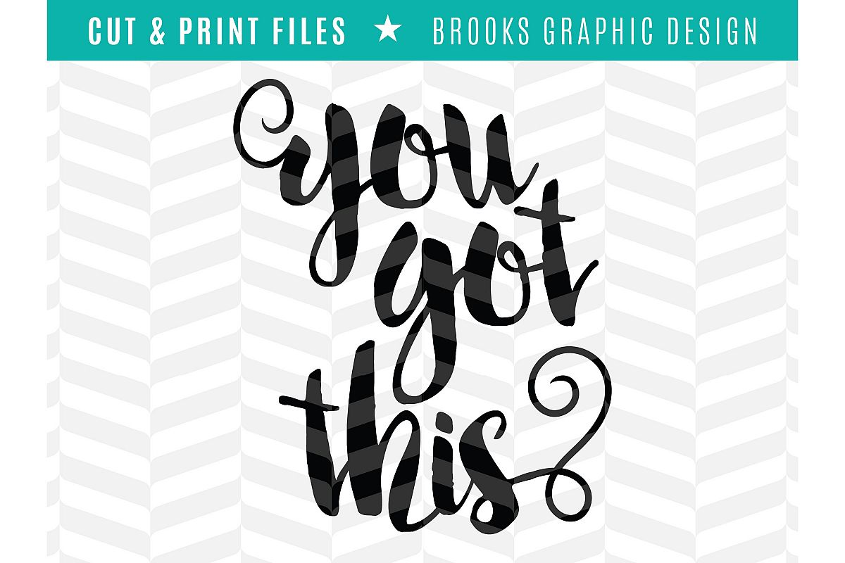 You Got This - DXF/SVG/PNG/PDF Cut & Print Files example image 1