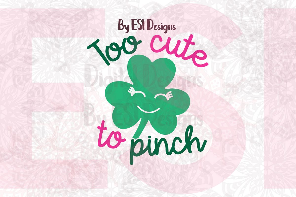 Too Cute to Pinch | St Patrick's Day Quote Design example image 1