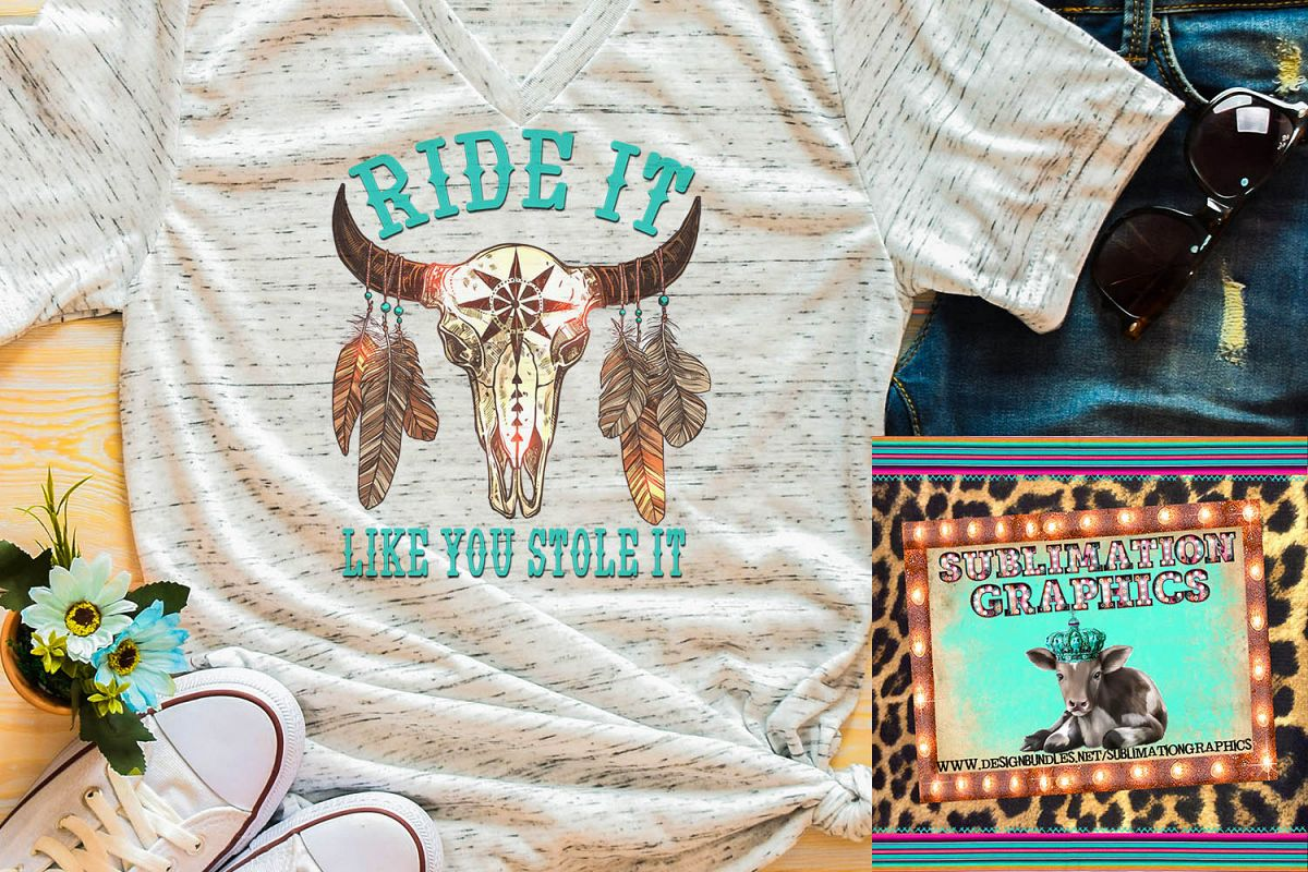Ride It Like You Stole It Sublimation Digital Download example image 1