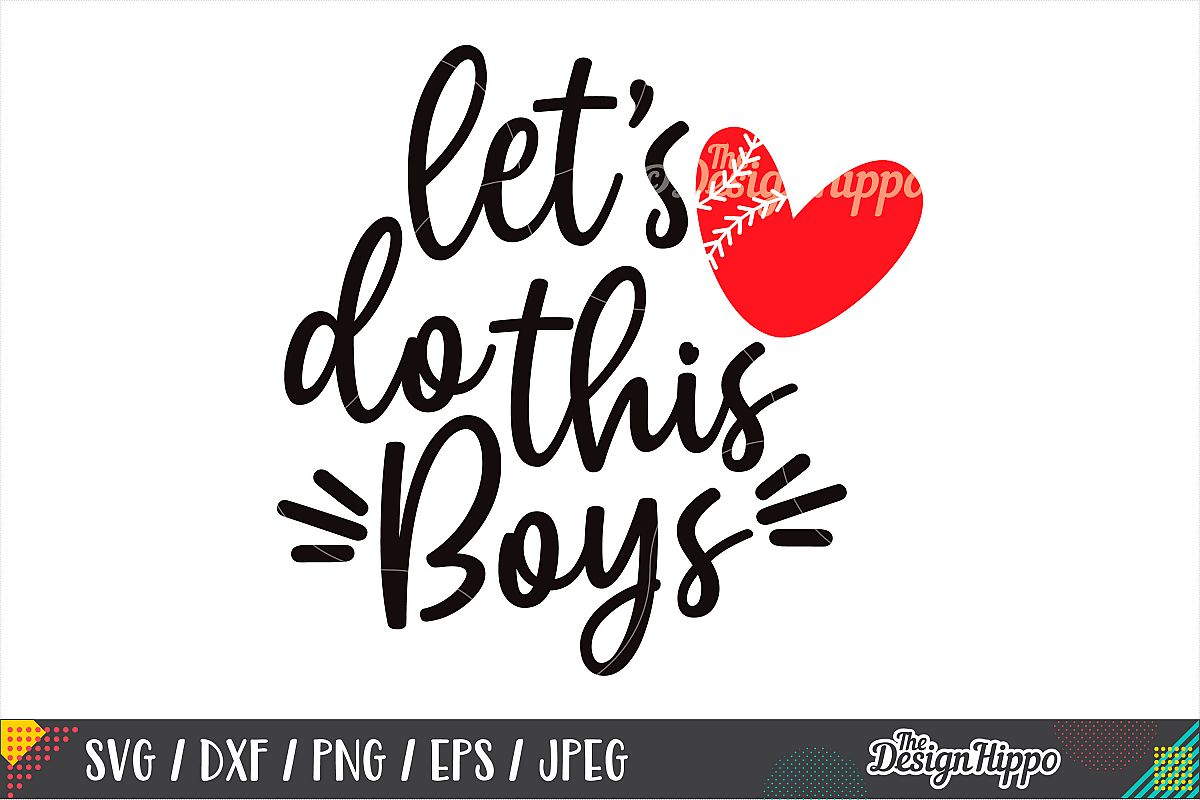 Let's Do This Boys SVG, Baseball Heart SVG, DXF PNG Cut File example image 1