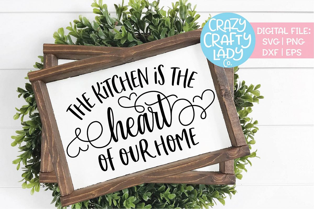 Kitchen Is the Heart of Our Home SVG DXF EPS PNG Cut File example image 1