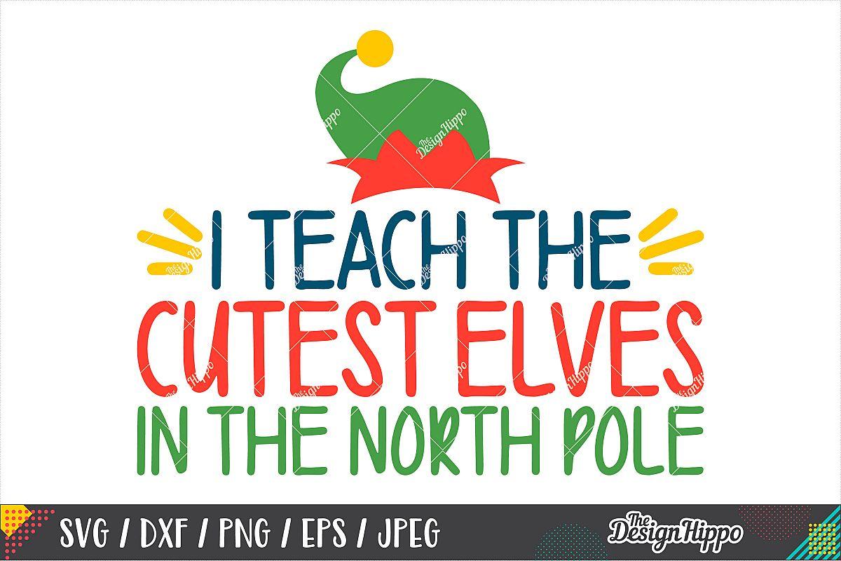 Teacher Christmas SVG, I Teach The Cutest Elves SVG DXF PNG example image 1