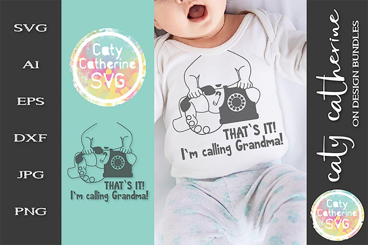 That's It! I'm Calling Grandma! Cute Baby SVG Cut File example image 1