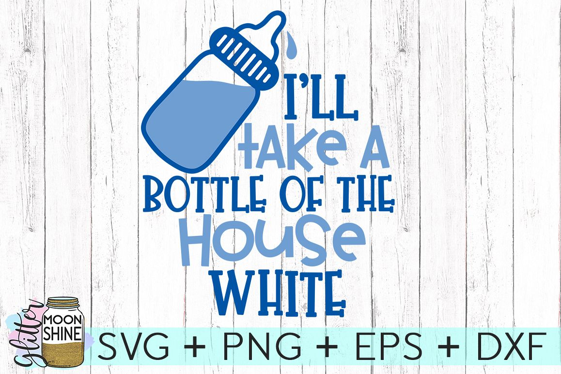 Bottle Of The House White SVG DXF PNG EPS Cutting Files example image 1