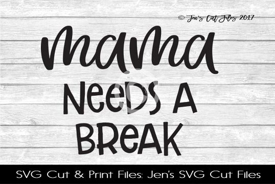 Mama Needs A Break SVG Cut File example image 1