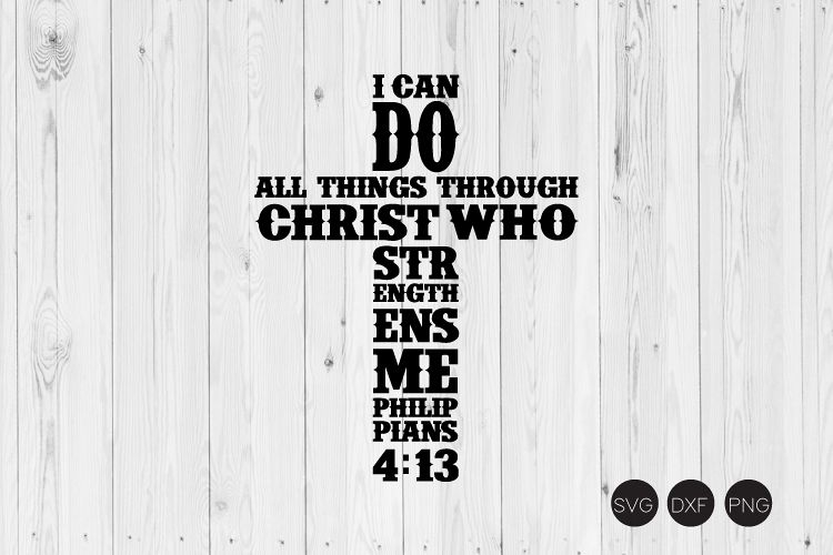 I Can Do All Things Through Christ Who Strengthens Me SVG example image 1