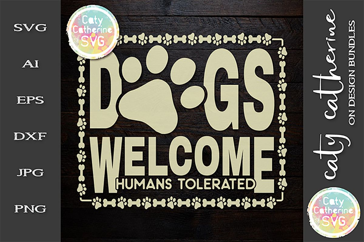 Dogs Welcome Humans Tolerated Funny Dog SVG Cut File example image 1