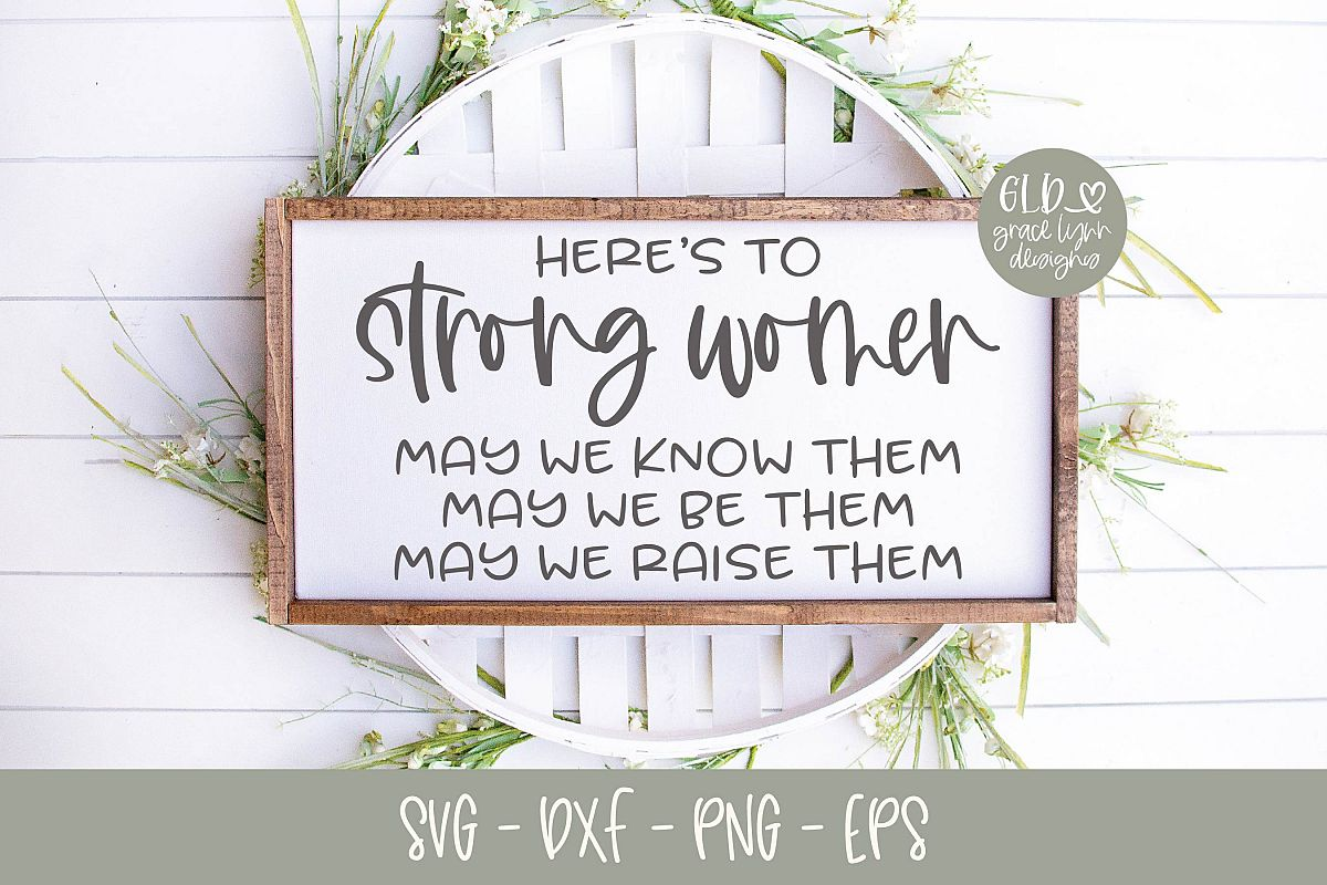 Here's To Strong Women - SVG example image 1