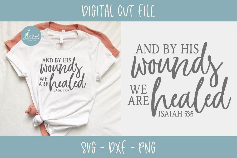 And By His Wounds We Are Healed - Scripture SVG example image 1