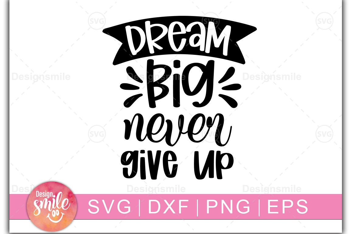 Dream Big Never Give Up SVG | SVG Cut File | Inspirational example image 1