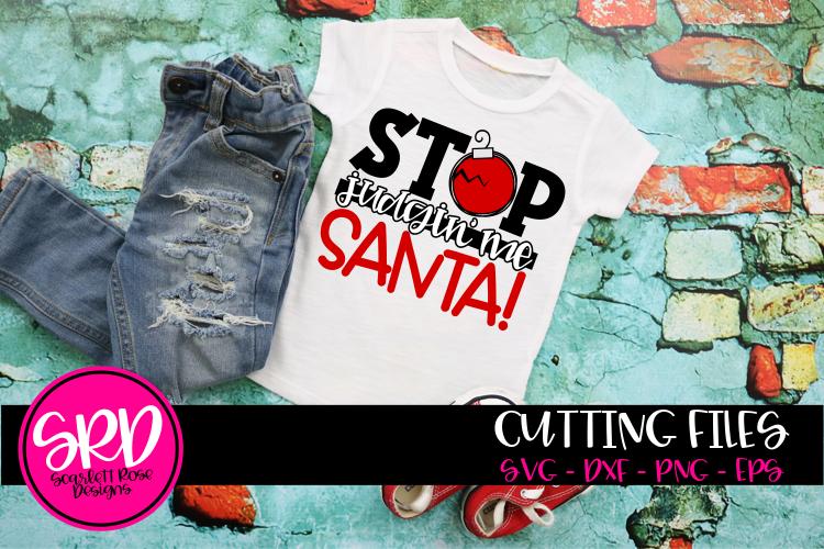 Stop Judgin' Me Santa SVG example image 1