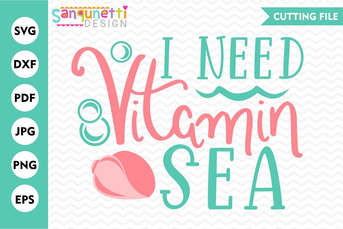 I need vitamin sea svg, summer cut file example image 1