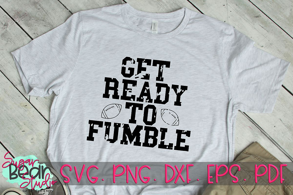 Get Ready To Fumble Distressed - A Football SVG example image 1