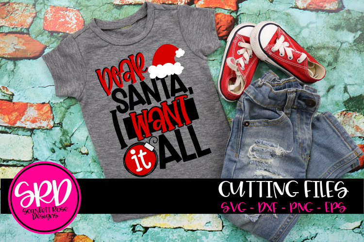 Dear Santa I Want It All SVG example image 1