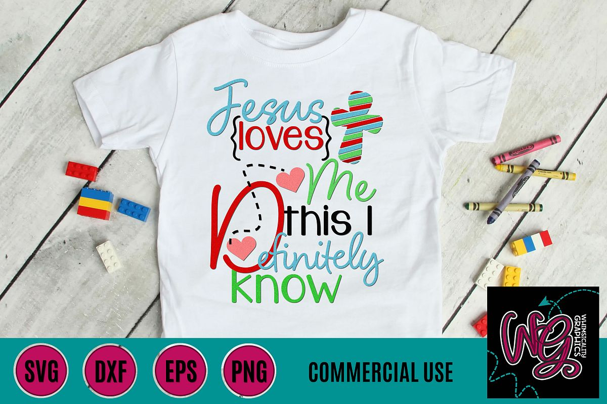 Jesus Loves Me I Definitely Know SVG DXF PNG EPS Comm example image 1