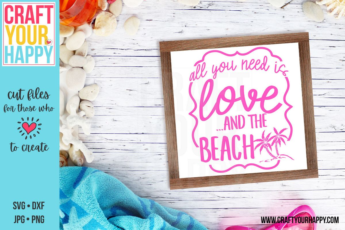 All You Need Is Love And The Beach - A Vacation SVG Cut File example image 1