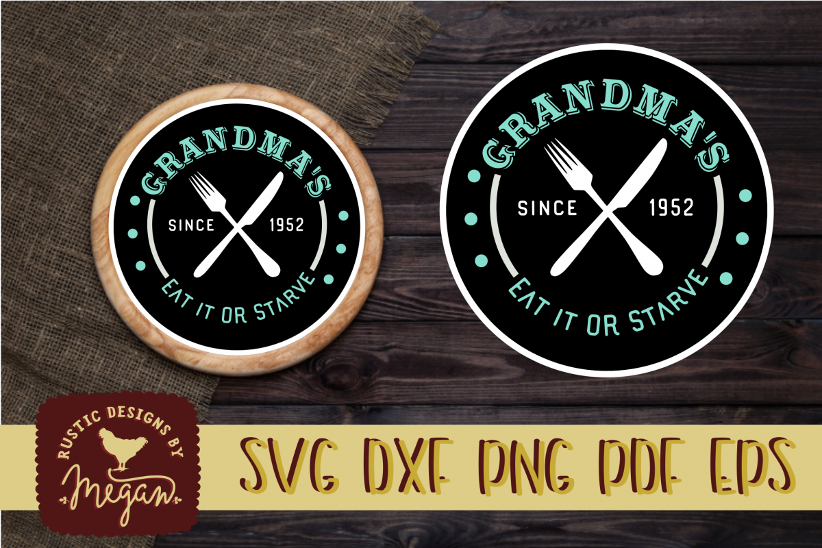 Grandma's Eat It Or Starve SVG EPS DXF Cut file example image 1