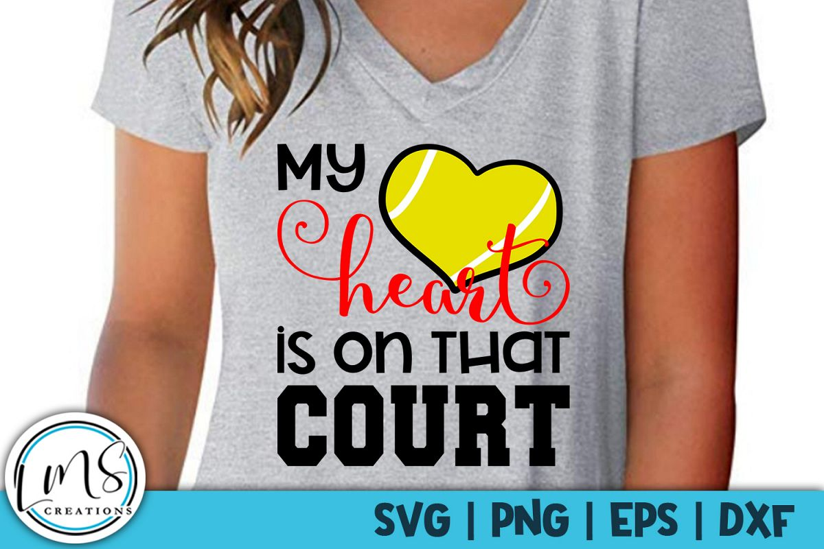 My Heart is on that Court Tennis SVG, PNG, EPS, DXF example image 1