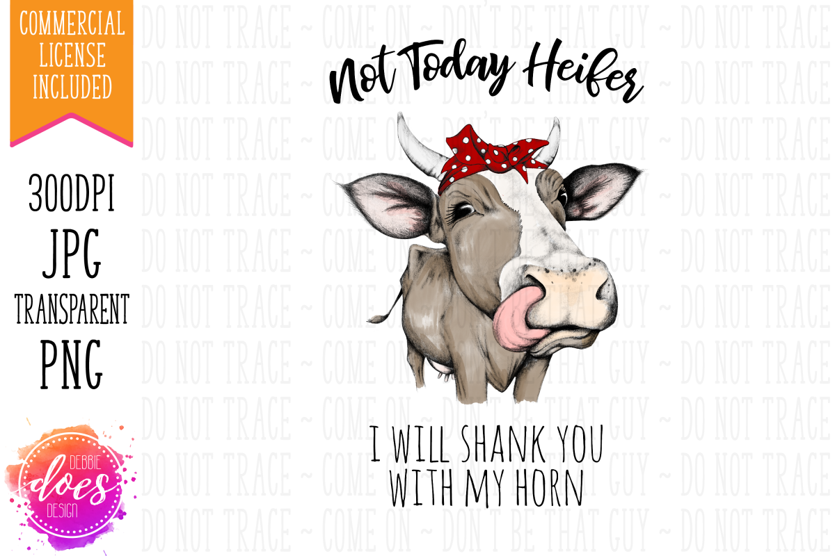 Not Today Heifer - I will shank you - Printable Design example image 1