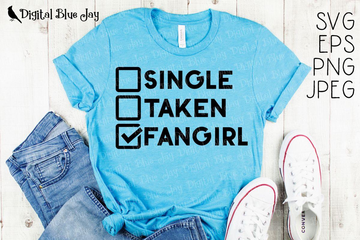 Single Taken Fangirl SVG PNG Cut Files example image 1