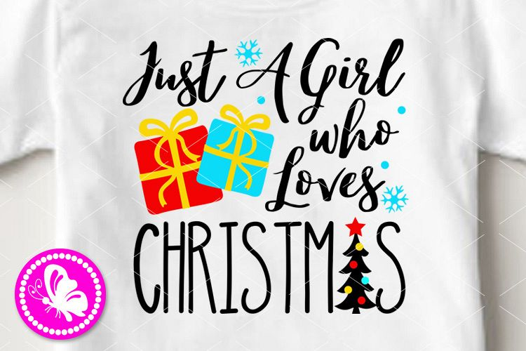 Just a girl who loves Christmas svg Girls Shirt design Snow example image 1