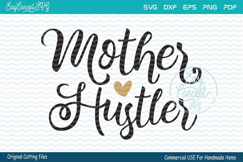 Mother hustler svg, Mother hustler, mom svg, example image 1