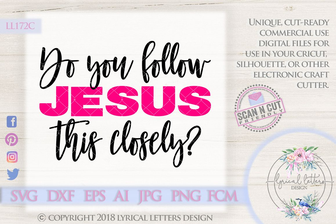 Do You Follow Jesus This Closely SVG Cut File LL172C example image 1