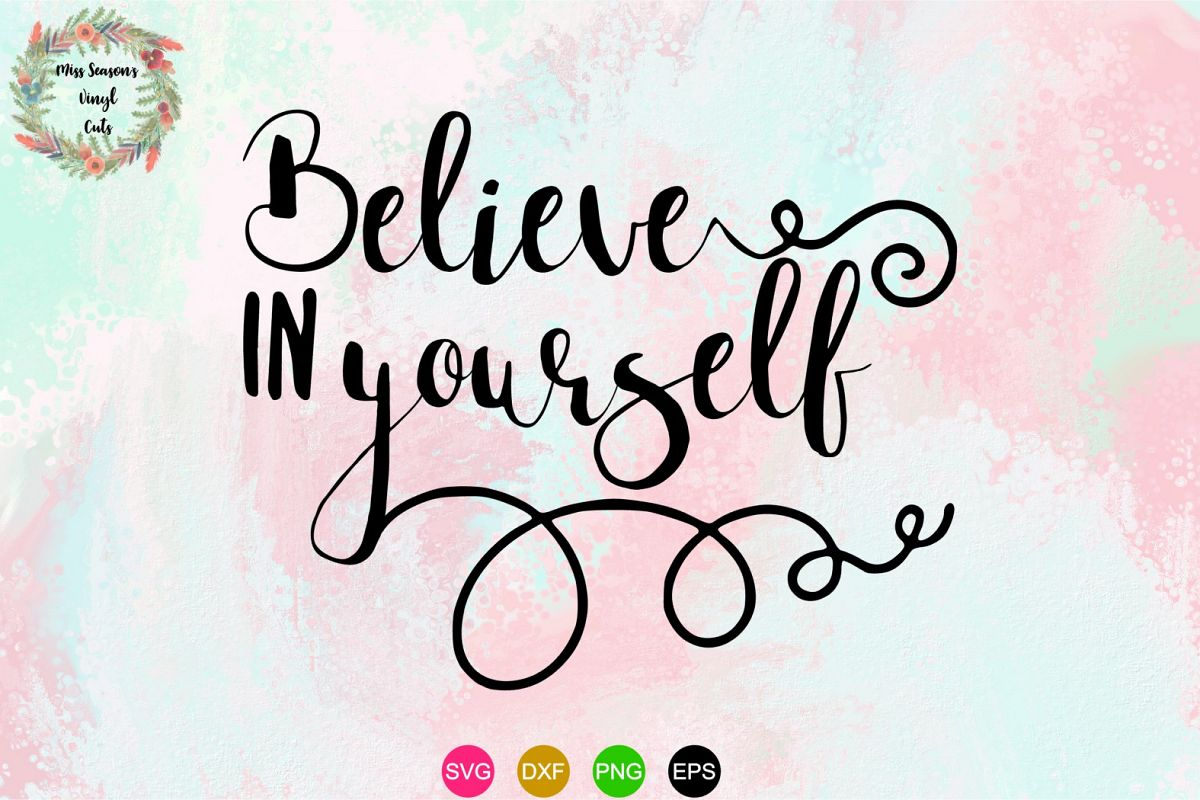 Believe in Yourself SVG , Dxf, Eps, Png example image 1