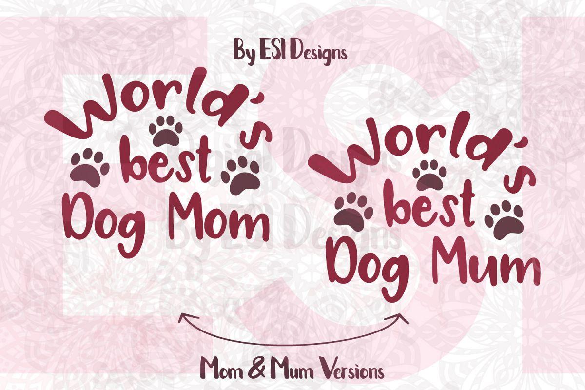 World's Best Dog Mom / Mum example image 1